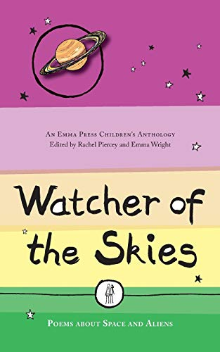 Watcher of the Skies: Poems about Space and Aliens (The Emma Press Children's Anthologies): 2