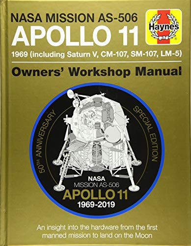 Apollo 11 50th Anniversary Edition (Haynes Manuals): An insight into the hardware from the first manned mission to land on the moon